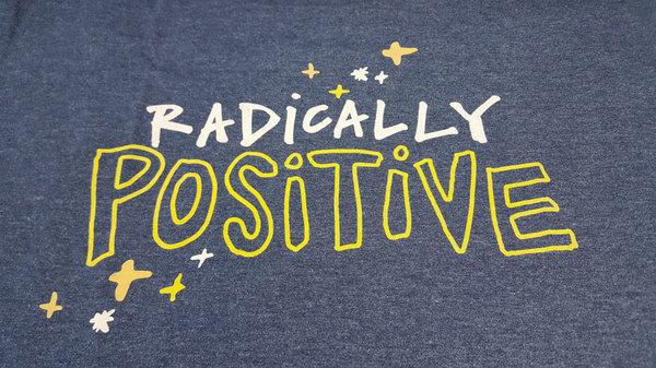 Radically Positive T-Shirt