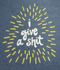 I Give a Shit T-Shirt